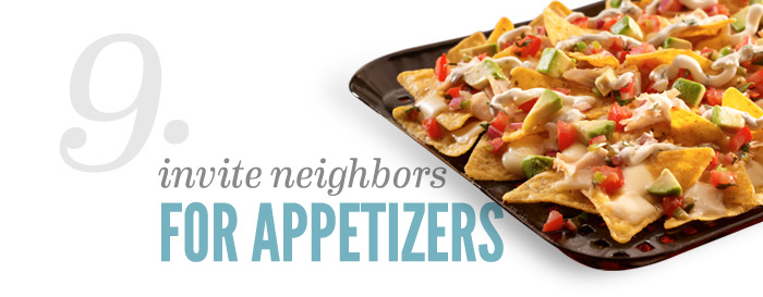 Invite Neighbors for Appetizers